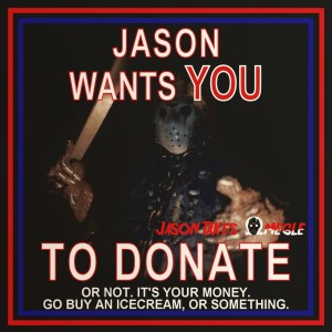 JASON-VOORHEES-WANTS-YOU_TO-DONATE